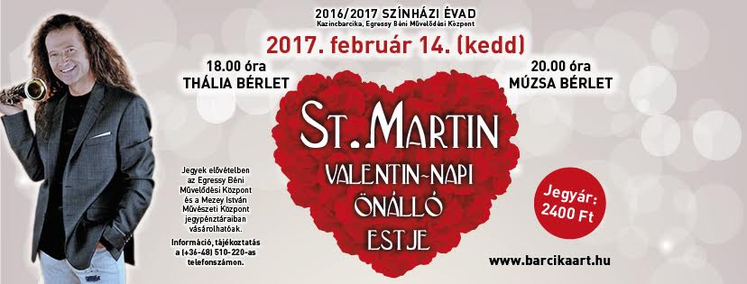 St. Martin Valentin-napi önálló estje @ Egressy Béni Művelődési Központ | Kazincbarcika | Magyarország