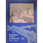 Borsodi Vegyi Kombinát 1975-1980