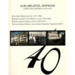 Könyvesboltunk ajánlata: Kun Bélától Árpádig (Jubileumi évkönyv 1970–2010)