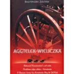 Aggtelek-Wieliczka - Postakocsival Kazincbarcikáról a sóút mentén