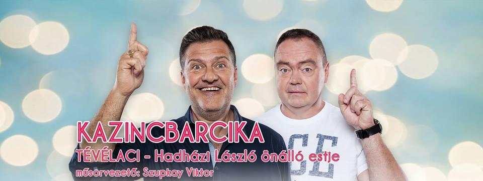 Tévélaci - Hadházi László önálló estje @ Egressy Béni Művelődési Központ | Kazincbarcika | Magyarország